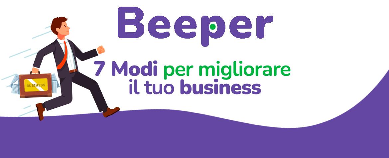Beeper: 7 modi per migliorare il tuo business